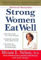 Miriam E. Nelson - Strong Women Eat Well: Healthy Foods for a Busy Lifestyle - 9780399527821 - KLJ0006337