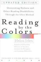 Helen Irlen - Reading by the Colors (Revised) - 9780399531569 - V9780399531569