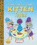 Wise Brown, Margaret - Little Golden Book Kitten Tales (Little Golden Book Favorites) - 9780399555015 - V9780399555015