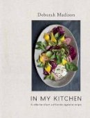 Madison, Deborah - In My Kitchen: A Collection of New and Favorite Vegetarian Recipes - 9780399578885 - V9780399578885