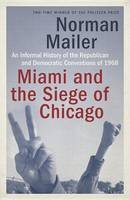 Mailer, Norman - Miami and the Siege of Chicago: An Informal History of the Republican and Democratic Conventions of 1968 - 9780399588334 - V9780399588334