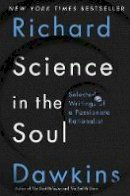 Dawkins, Richard - Science in the Soul: Selected Writings of a Passionate Rationalist - 9780399592249 - 9780399592249