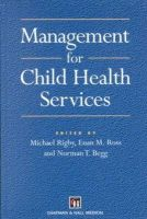 Michael Rigby, Euan M. Ross, Norman T. Begg (ed.) - Management of Child Health Services - 9780412596605 - KON0817141