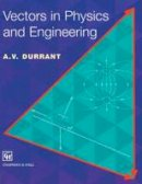Durrant, Alan - Vectors in Physics and Engineering - 9780412627101 - V9780412627101