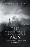 Brian Gardner - The Terrible Rain: War Poets, 1939-45 - 9780413150103 - KHS0038713