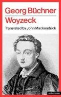 Georg Buchner - Woyzeck (Methuen Theatre Classic) - 9780413388209 - V9780413388209