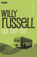 Russell, Willy, Eaton, Bob, Mellors, Chris, Russell, Willy - Our Day Out (Modern Theatre Profiles) - 9780413548702 - KSS0001760