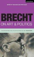 Bertolt Brecht - Brecht on Art & Politics (Brecht's Plays, Poetry and Prose) - 9780413758903 - V9780413758903