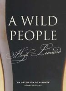 Leonard, Hugh - A Wild People - 9780413759801 - KEX0279370