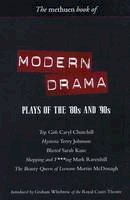 Churchill, Caryl, Ravenhill, Mark, McDonagh, Martin, Kane, Sarah, Johnson, Terry - Modern Drama: Plays of the '80s and '90s: Top Girls; Hysteria; Blasted; Shopping & F***ing; The Beauty Queen... (Play Anthologies) - 9780413764904 - V9780413764904
