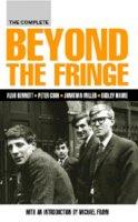 Bennett, Alan; Cook, Peter - The Complete Beyond the Fringe - 9780413773685 - V9780413773685