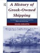Harlaftis, Gelina - History of Greek-Owned Shipping - 9780415000185 - V9780415000185
