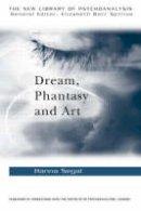 Segal, Hanna - Dream, Phantasy and Art (The New Library of Psychoanalysis) - 9780415017985 - V9780415017985