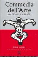 Rudlin, John - Commedia Dell'arte: An Actor's Handbook - 9780415047708 - V9780415047708