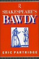 Partridge, Eric - Shakespeare's Bawdy - 9780415050760 - KRF0014174