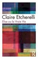 Etcherelli, Claire - Elise Ou La Vraie Vie - 9780415050937 - V9780415050937