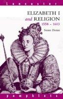 Doran, Susan - Elizabeth I and Religion, 1558-1603 - 9780415073523 - V9780415073523