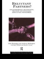 Bebbington, Anthony, Wellard, Kate, Farrington, John, Lewis, David J. - Reluctant Partners? Non-Governmental Organizations, the State and Sustainable Agricultural Development: Non-Governmental Organisations, the State and Sustainable Agricultural Devel - 9780415088442 - KIN0002138