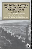 - The Roman Eastern Frontier and the Persian Wars (AD 226-363) - 9780415103176 - V9780415103176