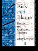 Douglas, Mary - Risk and Blame - 9780415119993 - V9780415119993