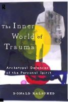 Kalsched, Donald - The Inner World of Trauma - 9780415123297 - V9780415123297
