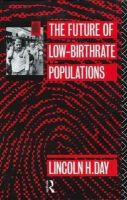 Lincoln H. Day - The Future of Low Birth-Rate Populations - 9780415127042 - KEX0192773