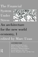 Marc Uzan - The Financial System Under Stress: An Architecture for the New World Economy - 9780415135160 - KT00001135