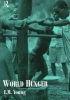 Young, Liz - World Hunger (Routledge Introductions to Development) - 9780415137737 - KRF0019223