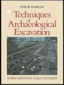 Barker, Philip - Techniques of Archeological Excavation - 9780415151528 - V9780415151528
