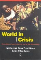 Médicins Sans Frontières/Doctors Without Borders - World in Crisis: Populations in Danger at the End of the 20th Century - 9780415153782 - KST0024880