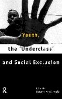 - Youth, the Underclass and Social Exclusion - 9780415158305 - V9780415158305