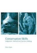 Caple, Chris - Conservation Skills - 9780415188814 - V9780415188814