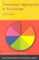 Jarvis, Matt - Theoretical Approaches in Psychology - 9780415191081 - V9780415191081