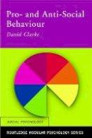 Clarke, David - Pro- and Anti-social Behaviour - 9780415227612 - V9780415227612