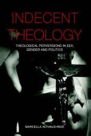 Althaus-Reid, Marcella - Indecent Theology - 9780415236041 - V9780415236041