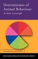 Cartwright, Jo-Anne - The Determinants of Animal Behaviour - 9780415238410 - V9780415238410