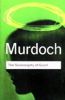 Murdoch, Iris - The Sovereignty of Good - 9780415253994 - V9780415253994