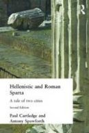 Cartledge, Paul, Spawforth, Antony - Hellenistic and Roman Sparta (States and Cities of Ancient Greece) (Volume 1) - 9780415262774 - V9780415262774
