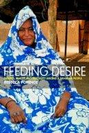 Popenoe, Rebecca - Feeding Desire: Fatness, Beauty and Sexuality Among a Saharan People - 9780415280969 - V9780415280969
