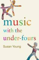 Young, Susan - Music with the Under Fours - 9780415287067 - V9780415287067