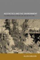 Carlson, Allen - Aesthetics and the Environment - 9780415301053 - V9780415301053