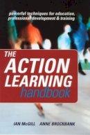 Brockbank, Anne; McGill, Ian - The Action Learning Handbook - 9780415335119 - V9780415335119