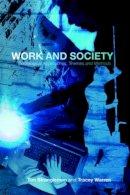 Strangleman, Tim; Warren, Tracey - Work and Society - 9780415336499 - V9780415336499
