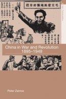 Zarrow, Peter G. - China in War and Revolution, 1895-1949 - 9780415364485 - V9780415364485