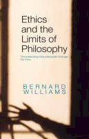 Williams, Bernard - Ethics and the Limits of Philosophy - 9780415399845 - V9780415399845