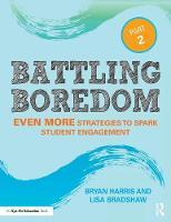 Harris, Bryan, Bradshaw, Lisa - Battling Boredom, Part 2: Even More Strategies to Spark Student Engagement - 9780415403160 - V9780415403160