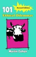 Cohen, Martin - 101 Ethical Dilemmas - 9780415404006 - V9780415404006