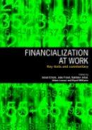 - Financialization at Work - 9780415417310 - V9780415417310