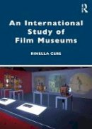 Cere, Rinella - Museums of Cinema and Their Audience - 9780415432252 - V9780415432252