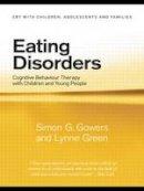 Gowers, Simon; Green, Lynne - Eating Disorders - 9780415444637 - V9780415444637